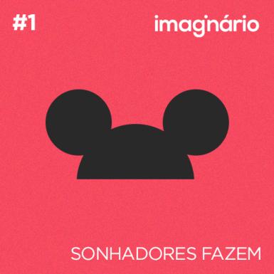 Imaginário #1 – Sonhadores Fazem