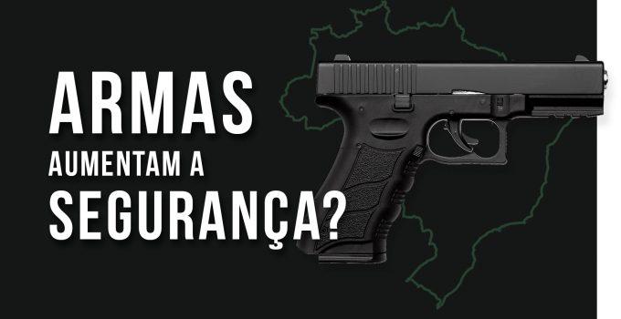 Armas Aumentam a Segurança?