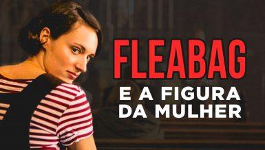 Fleabag e a Representação Feminina na TV