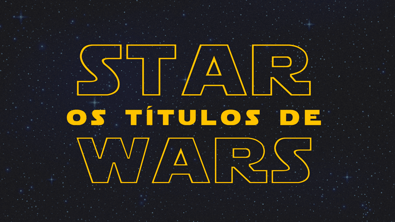 Os Títulos de Star Wars